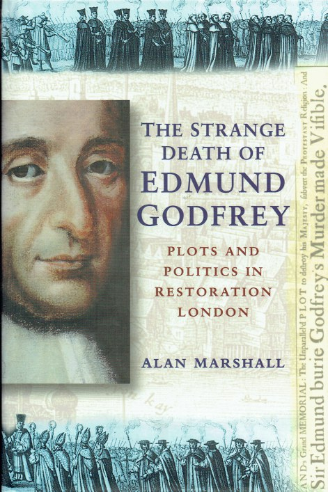 Image for THE STRANGE DEATH OF EDMUND GODFREY : PLOTS AND POLITICS IN RESTORATION LONDON