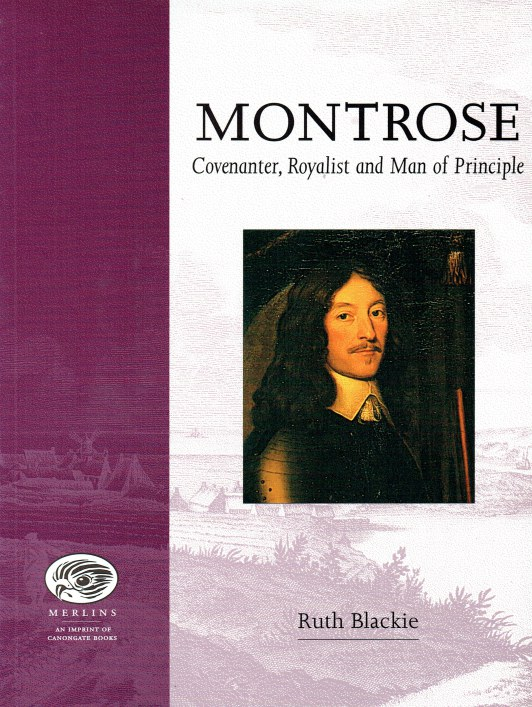 Image for MONTROSE : COVENANTER, ROYALIST AND MAN OF PRINCIPLE