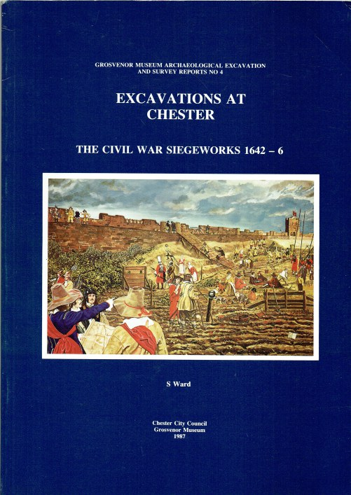 Image for EXCAVATIONS AT CHESTER: THE CIVIL WAR SIEGEWORKS 1642-6