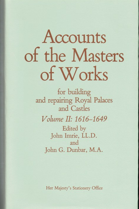 Image for ACCOUNTS OF THE MASTER OF WORKS FOR BUILDING AND REPAIRING ROYAL PALACES AND CASTLES VOLUME II: 1616-1649