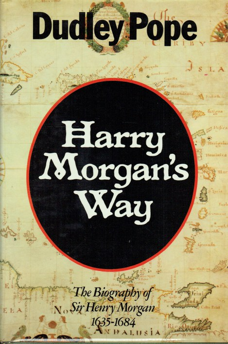 Image for HARRY MORGAN'S WAY : THE BIOGRAPHY OF SIR HENRY MORGAN 1635-1684