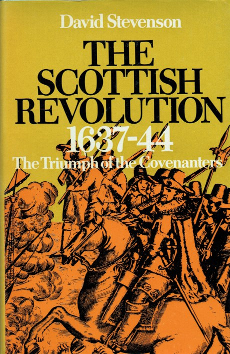 Image for THE SCOTTISH REVOLUTION 1637-1644 : THE TRIUMPH OF THE COVENANTERS