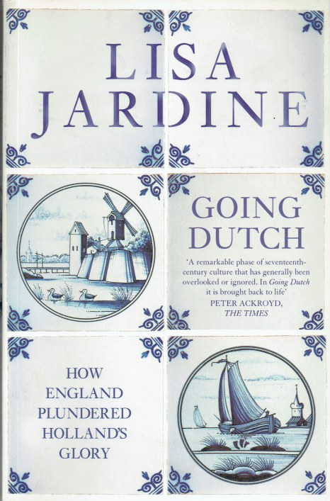 Image for GOING DUTCH : HOW ENGLAND PLUNDERED HOLLAND'S GLORY