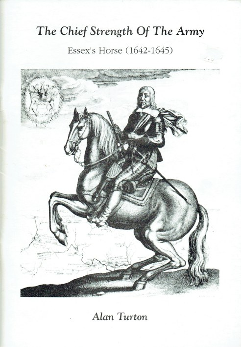 Image for THE CHIEF STRENGTH OF THE ARMY : ESSEX'S HORSE 1642-1645