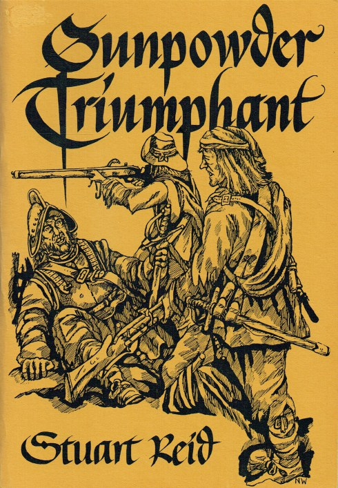 Image for GUNPOWDER TRIUMPHANT : THE INFANTRY IN THE ENGLISH CIVIL WAR