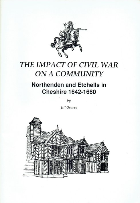 Image for THE IMPACT OF THE CIVIL WAR ON A COMMUNITY : NORTHENDEN AND ETCHELLS IN CHESHIRE 1642-1660