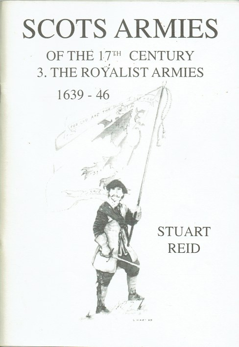 Image for SCOTS ARMIES OF THE 17TH CENTURY 3: THE ROYALIST ARMIES