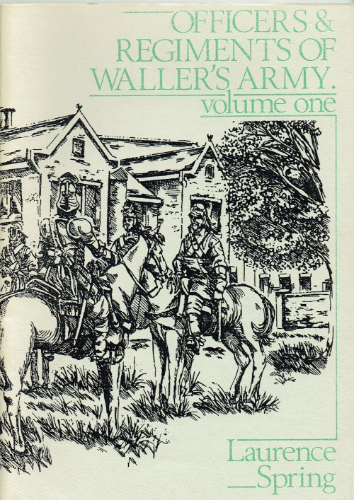 Image for OFFICERS & REGIMENTS OF WALLERS'S ARMY: VOLUME ONE (A-C)