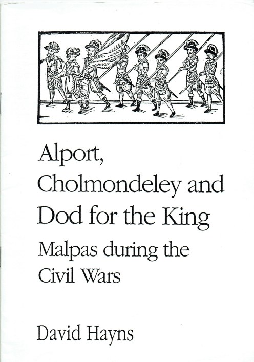 Image for ALPORT, CHOLMONDELEY AND DODD FOR THE KING : MALPAS DURING THE CIVIL WARS