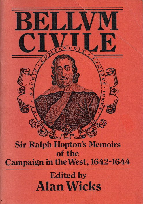 Image for BELLUM CIVILE : SIR RALPH HOPTON'S MEMOIRS OF THE CAMPAIGN IN THE WEST, 1642-1644