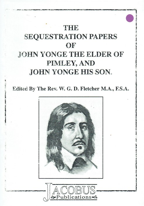 Image for THE SEQUESTRATION PAPERS OF JOHN YONGE THE ELDER OF PIMLEY, AND OF JOHN YONGE HIS SON