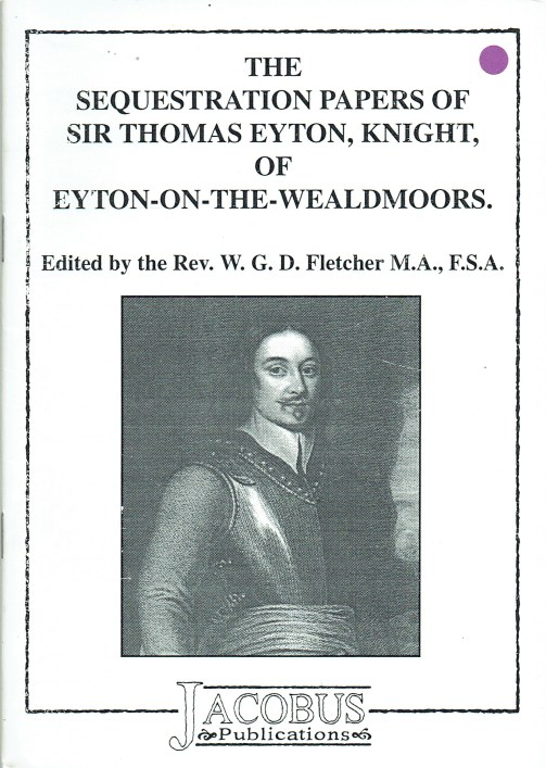 Image for THE SEQUESTRATION PAPERS OF SIR THOMAS EYTON, KNIGHT, OF EYTON-ON-THE-WEALDMOORS