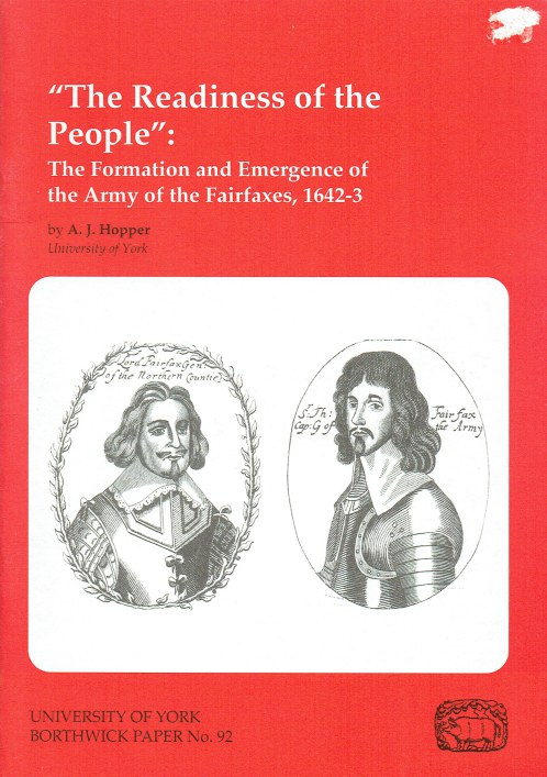 Image for THE READINESS OF THE PEOPLE : THE FORMATION AND EMERGENCE OF THE ARMY OF THE FAIRFAXES 1642-3