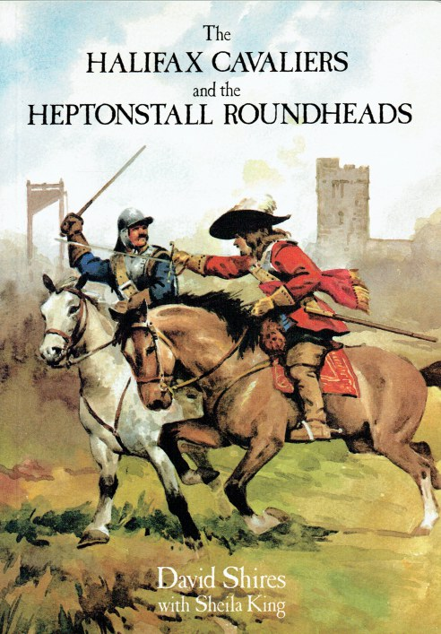 Image for THE HALIFAX CAVALIERS AND THE HEPTONSTALL ROUNDHEADS
