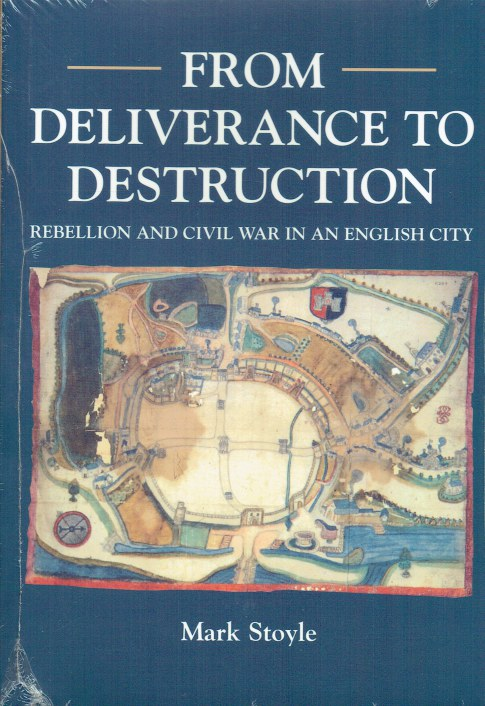 Image for FROM DELIVERANCE TO DESTRUCTION : REBELLION AND CIVIL WAR IN AN ENGLISH CITY