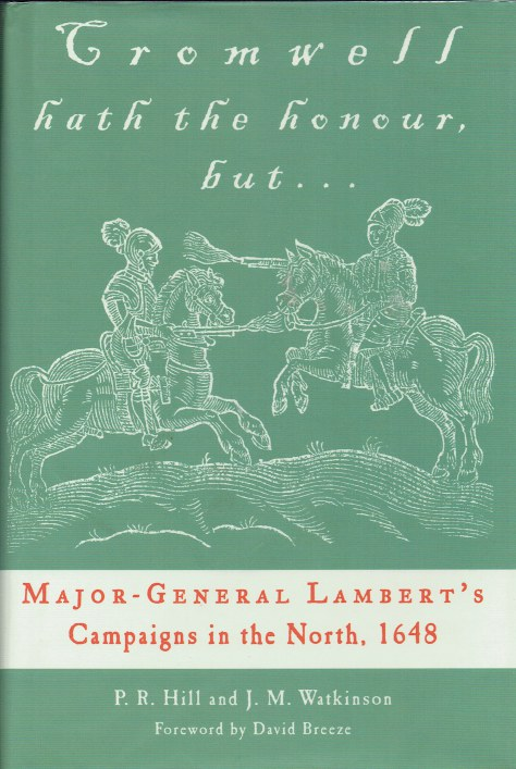 Image for CROMWELL HATH THE HONOUR, BUT... MAJOR-GENERAL LAMBERT'S CAMPAIGNS IN THE NORTH, 1648