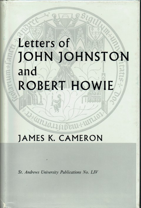 Image for LETTERS OF JOHN JOHNSTON C.1565-1611 AND ROBERT HOWIE C.1565-C.1645