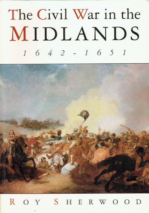 Image for THE CIVIL WAR IN THE MIDLANDS 1642-1651