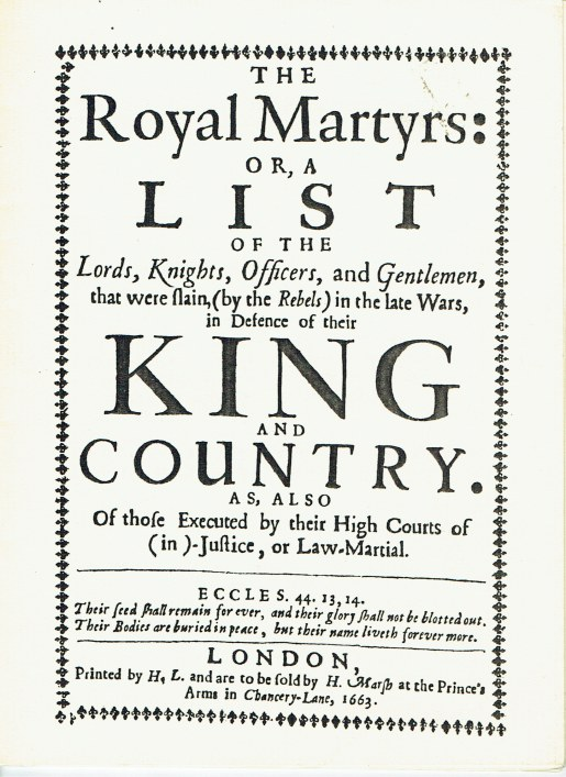 Image for THE ROYAL MARTYRS : OR, A LIST OF THE LORDS, KNIGHTS, OFFICERS, AND GENTLEMEN, THAT WERE SLAIN, (BY THE REBELS) IN THE LATE WARS, IN DEFENCE OF THEIR KING AND COUNTRY