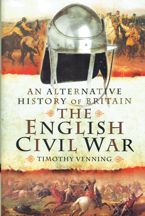 Image for AN ALTERNATIVE HISTORY OF BRITAIN : THE ENGLISH CIVIL WAR