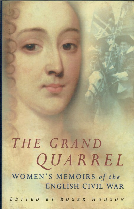 Image for THE GRAND QUARREL : WOMEN'S MEMOIRS OF THE ENGLISH CIVIL WAR