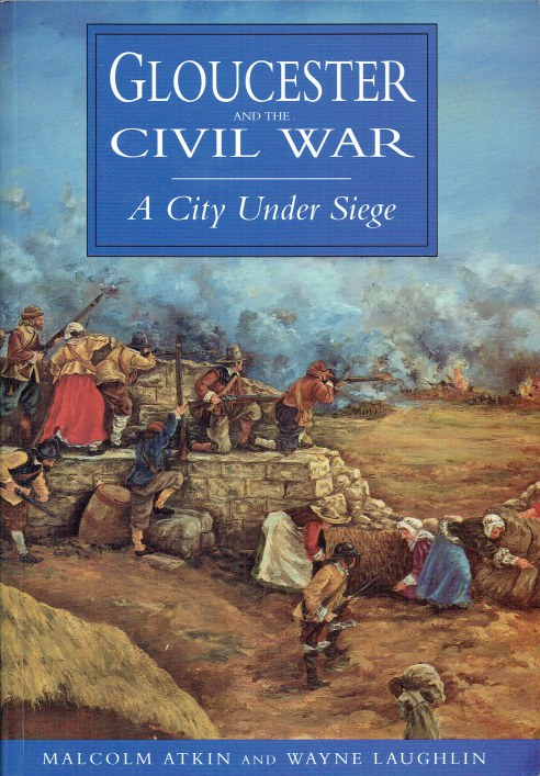 Image for GLOUCESTER AND THE CIVIL WAR : A CITY UNDER SIEGE (SIGNED COPY)