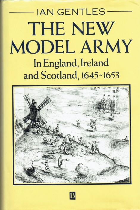 Image for THE NEW MODEL ARMY IN ENGLAND, IRELAND AND SCOTLAND, 1645-1653