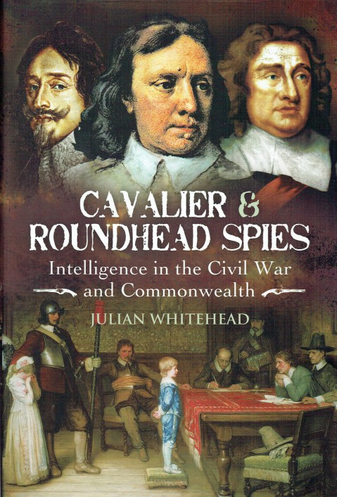 Image for CAVALIER AND ROUNDHEAD SPIES : INTELLIGENCE IN THE CIVIL WAR AND COMMONWEALTH