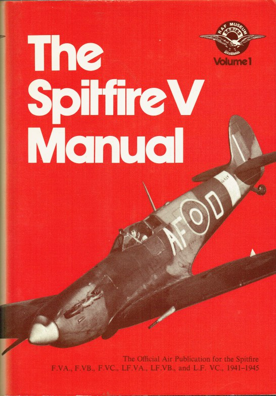 Image for THE SPITFRE V MANUAL : THE OFFICIAL AIR PUBLICATION FOR THE SPITFIRE