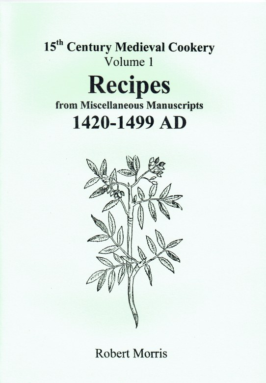 Image for 15TH CENTURY MEDIEVAL COOKERY VOLUME 1: RECIPES FROM MISCELLANEOUS MANUSCRIPTS 1420-1499