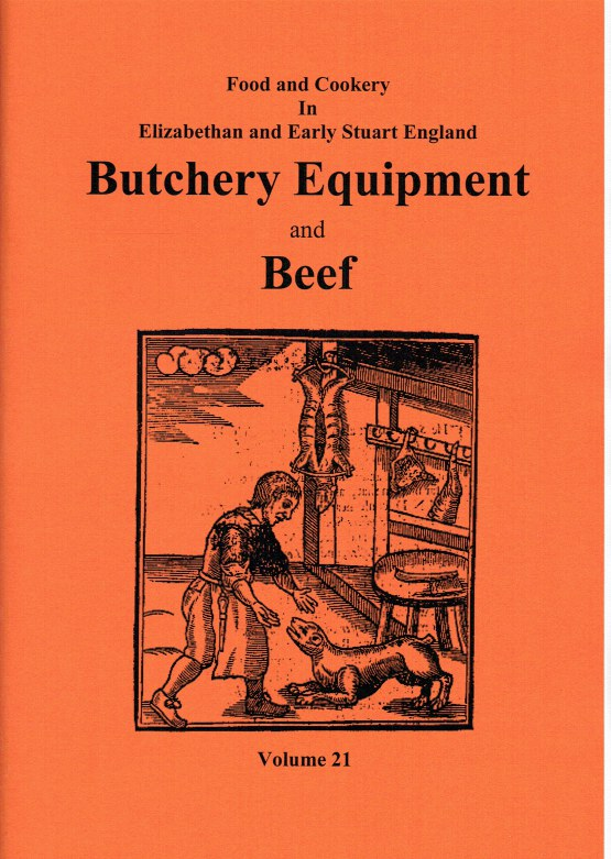 Image for FOOD AND COOKERY IN ELIZABETHAN AND EARLY STUART ENGLAND VOLUME 21: BUTCHERY EQUIPMENT AND BEEF