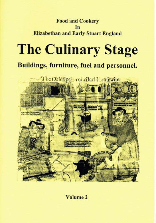 Image for FOOD AND COOKERY IN ELIZABETHAN AND EARLY STUART ENGLAND VOLUME 2: THE CULINARY STAGE : BUILDINGS, FURNITURE, FUEL AND PERSONNEL