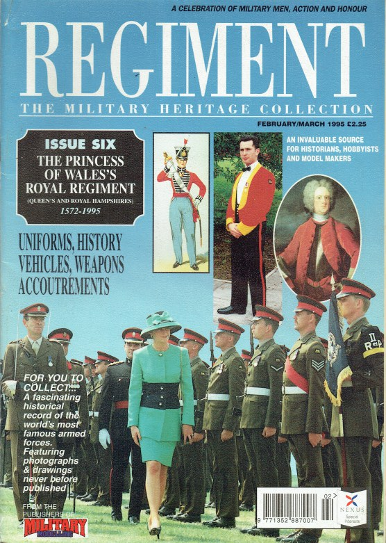 Image for REGIMENT: ISSUE SIX - THE PRINCESS OF WALES'S ROYAL REGIMENT (QUEEN'S AND ROYAL HAMPSHIRES) 1572-1995