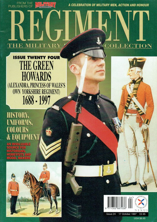 Image for REGIMENT: ISSUE TWENTY FOUR - THE GREEN HOWARDS (ALEXANDRA, PRINCESS OF WALES'S OWN YORKSHIRE REGIMENT) 1688-1997