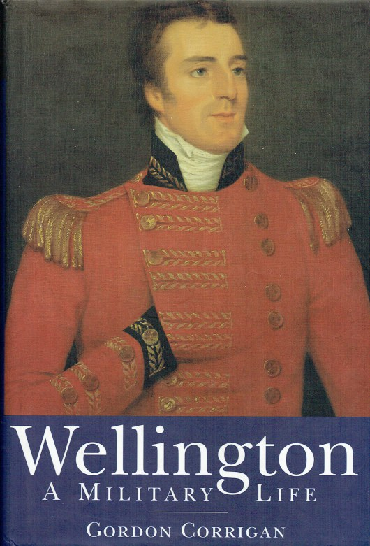 Image for WELLINGTON : A MILITARY LIFE