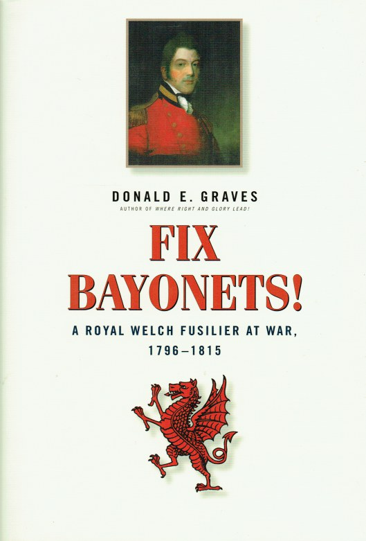 Image for FIX BAYONETS : A ROYAL WELCH FUSILIER AT WAR, 1796-1815