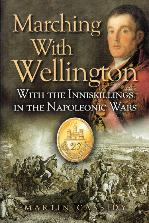 Image for MARCHING WITH WELLINGTON : WITH THE INNISKILLINGS IN THE NAPOLEONIC WARS