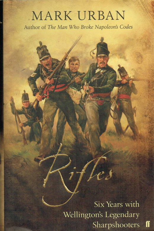 Image for RIFLES : SIX YEARS WITH WELLINGTON'S LEGENDARY SHARPSHOOTERS