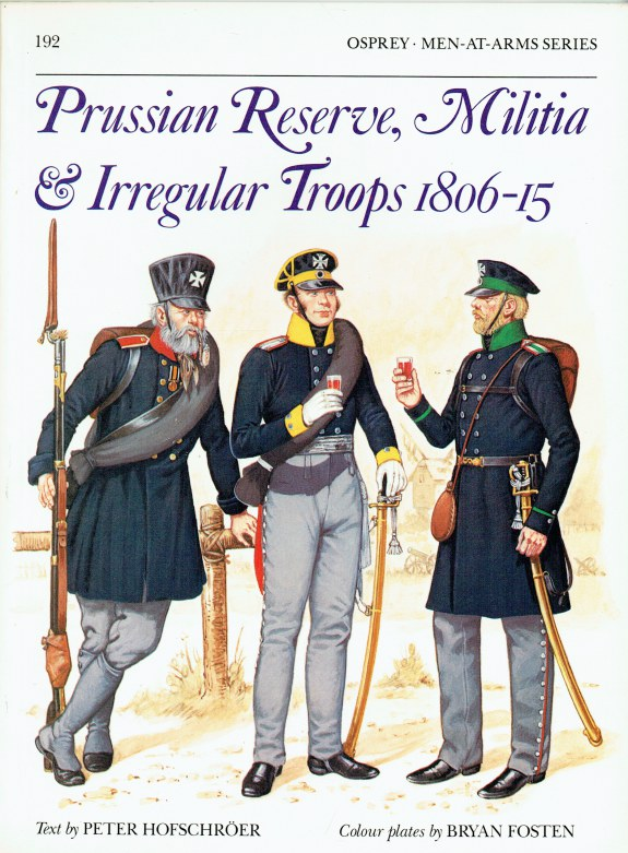 Image for PRUSSIAN RESERVE, MILITIA & IRREGULAR TROOPS 1806-15