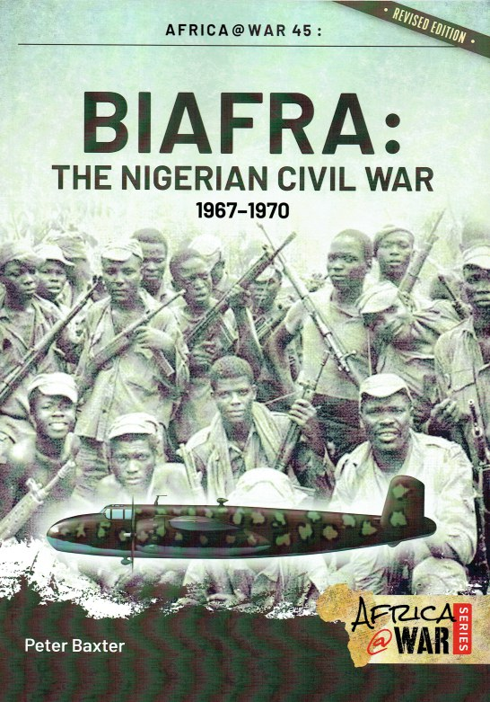 Image for BIAFRA: THE NIGERIAN CIVIL WAR, 1967-1970 (REVISED EDITION)
