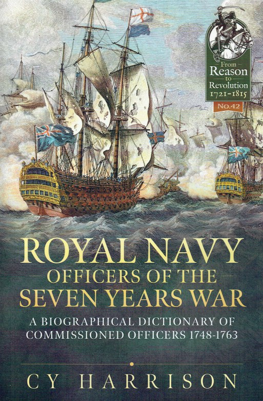 Image for ROYAL NAVY OFFICERS OF THE SEVEN YEARS WAR : A BIOGRAPHICAL DICTIONARY OF COMMISSIONED OFFICERS, 1748-1763