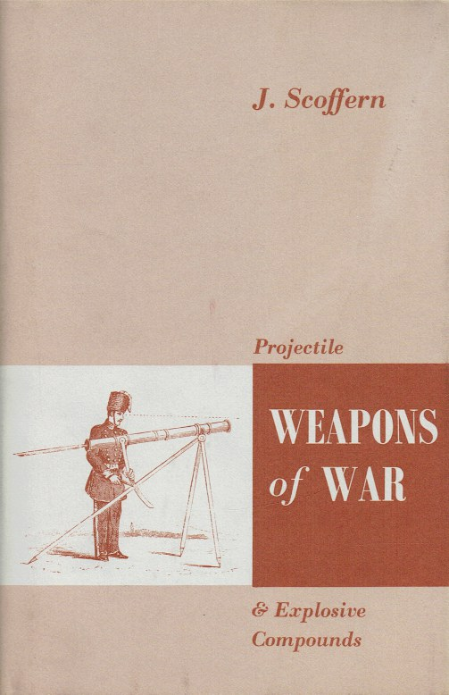 Image for PROJECTILE WEAPONS OF WAR AND EXPLOSIVE COMPOUNDS (1858)