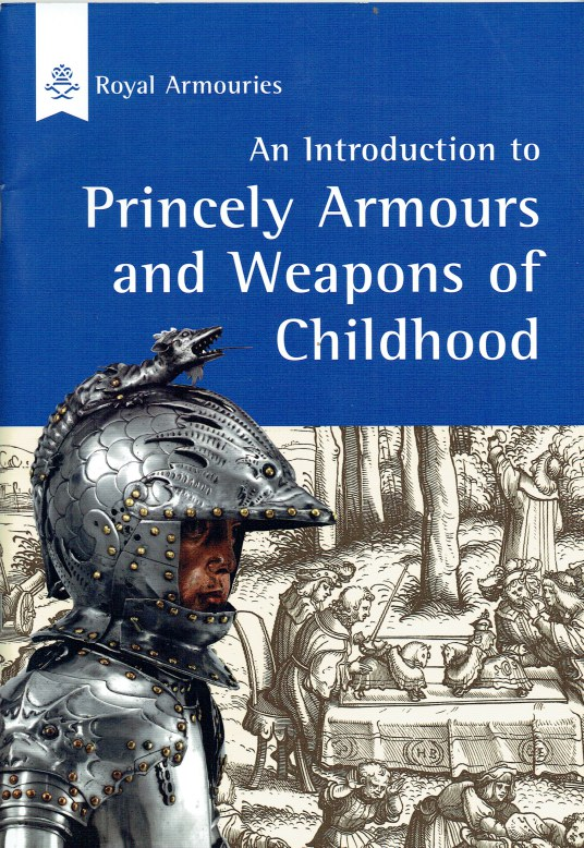 Image for AN INTRODUCTION TO PRINCELY ARMOURS AND WEAPONS OF CHILDHOOD