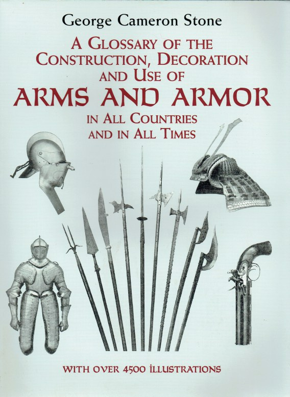 Image for A GLOSSARY OF THE CONSTRUCTION, DECORATION AND USE OF ARMS AND ARMOR IN ALL COUNTRIES AND IN ALL TIMES
