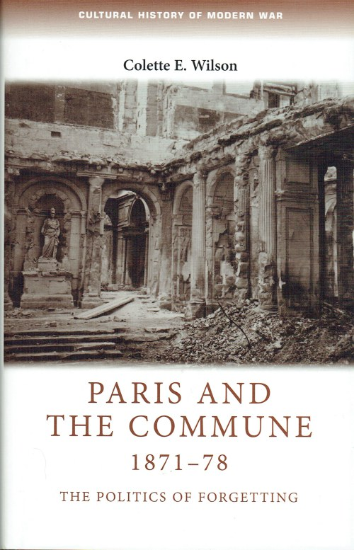 Image for PARIS AND THE COMMUNE 1871-78 : THE POLITICS OF FORGETTING