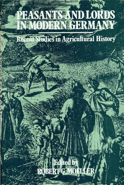 Image for PEASANTS AND LORDS IN MODERN GERMANY : RECENT STUDIES IN AGRICULTURAL HISTORY