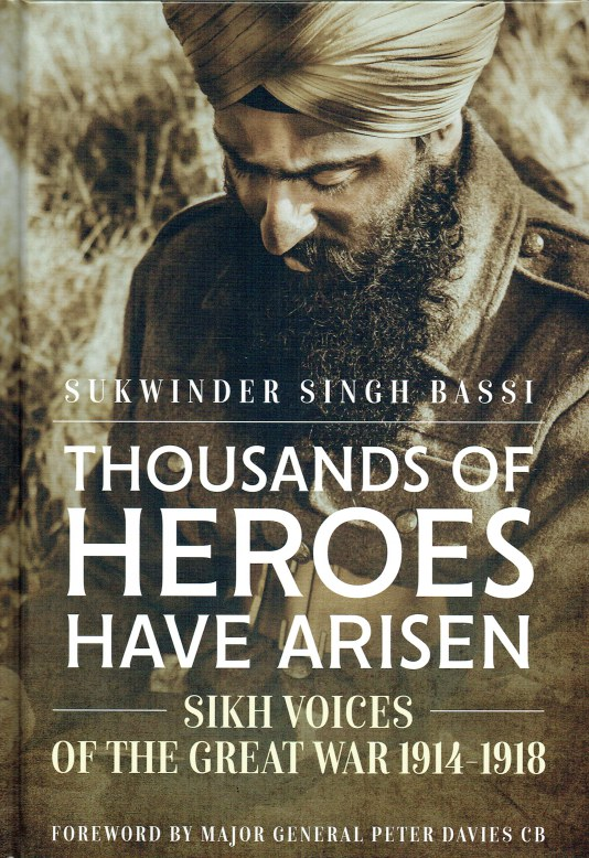 Image for THOUSAND OF HEROES HAVE ARISEN : SIKH VOICES OF THE GREAT WAR 1914-1918