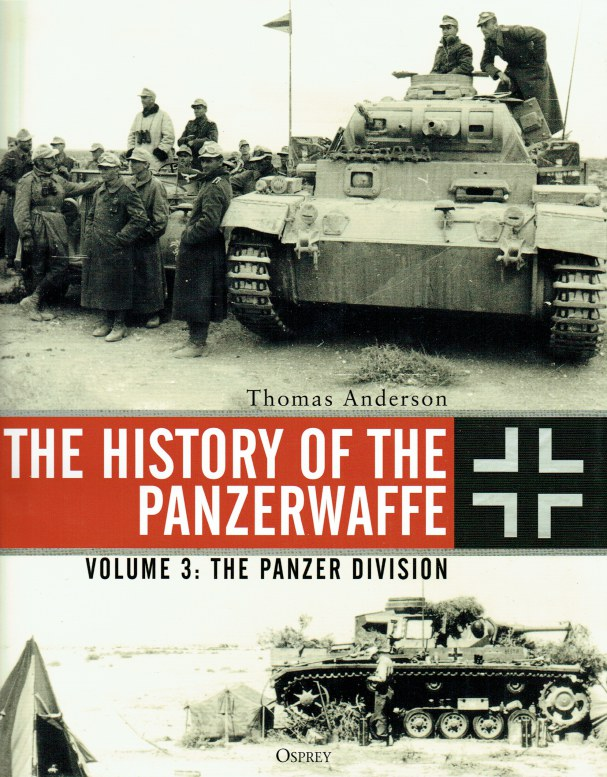 Image for THE HISTORY OF THE PANZERWAFFE VOLUME 3: THE PANZER DIVISION