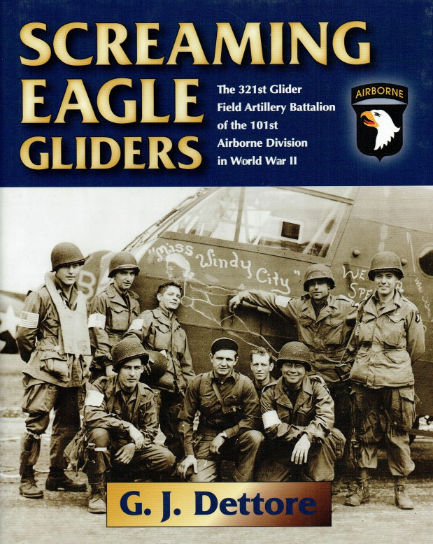 Image for SCREAMING EAGLE GLIDERS : THE 321ST GLIDER FIELD ARTILLERY BATTALION OF THE 101ST AIRBORNE DIVISION IN WORLD WAR II