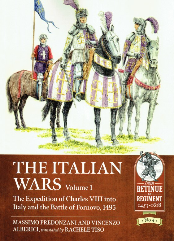 Image for THE ITALIAN WARS VOLUME 1: THE EXPEDITION OF CHARLES VIII INTO ITALY AND THE BATTLE OF FORNOVO, 1495
